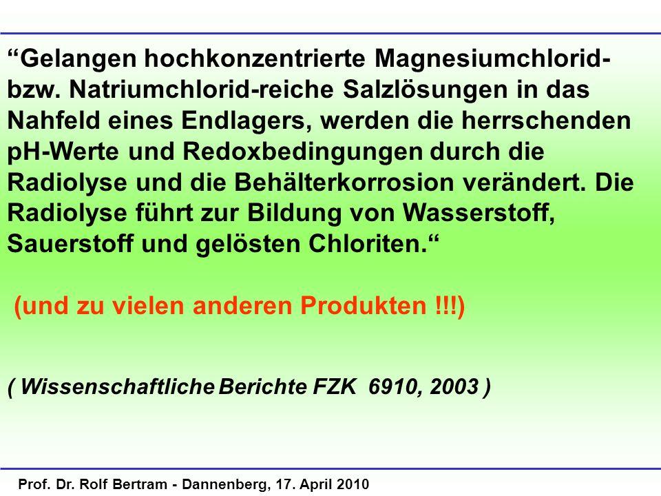 Prof. Dr. Rolf Bertram - Dannenberg, 17. April 2010 Gelangen hochkonzentrierte Magnesiumchlorid- bzw. Natriumchlorid-reiche Salzlösungen in das Nahfel