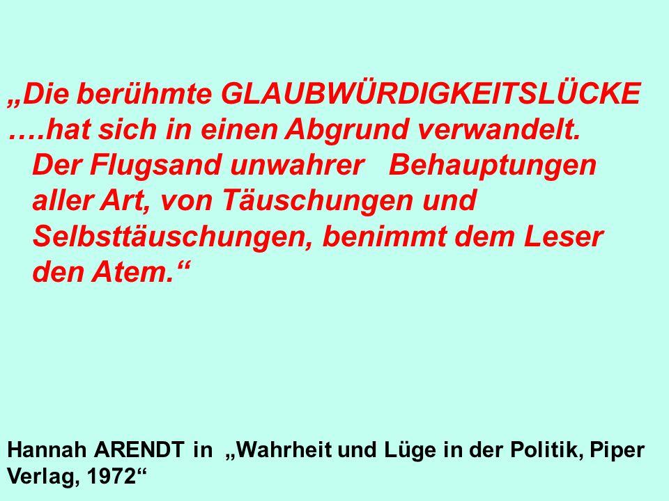 Prof. Dr. Rolf Bertram - Dannenberg, 17. April 2010 Die berühmte GLAUBWÜRDIGKEITSLÜCKE ….hat sich in einen Abgrund verwandelt. Der Flugsand unwahrer B