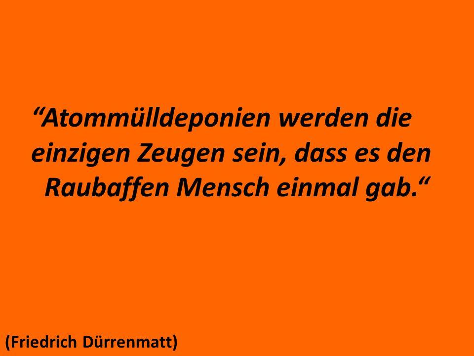 Prof. Dr. Rolf Bertram - Dannenberg, 17. April 2010 Atommülldeponien werden die einzigen Zeugen sein, dass es den Raubaffen Mensch einmal gab. (Friedr