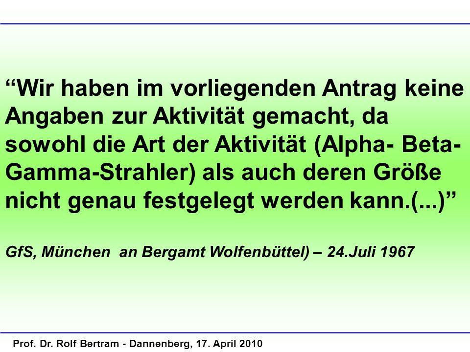 Prof. Dr. Rolf Bertram - Dannenberg, 17. April 2010 Wir haben im vorliegenden Antrag keine Angaben zur Aktivität gemacht, da sowohl die Art der Aktivi