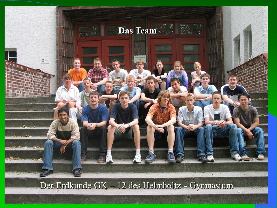 Das Team Der Erdkunde GK – 12 des Helmholtz - Gymnasium