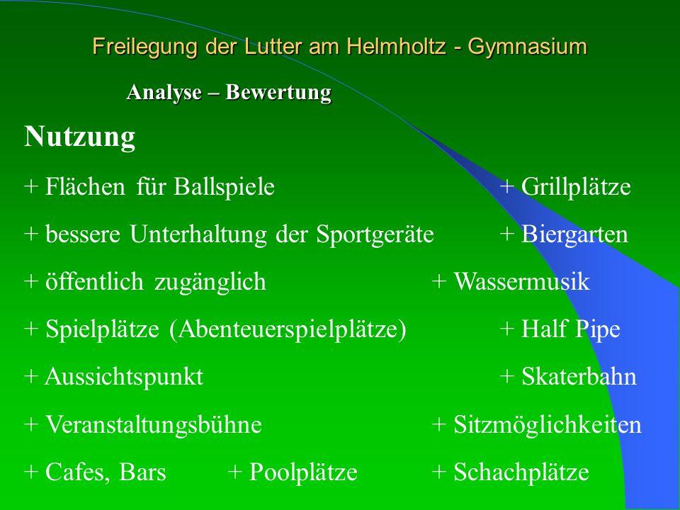 Freilegung der Lutter am Helmholtz - Gymnasium Analyse – Bewertung Nutzung + Flächen für Ballspiele+ Grillplätze + bessere Unterhaltung der Sportgerät