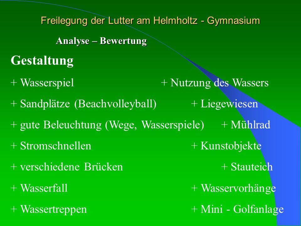 Freilegung der Lutter am Helmholtz - Gymnasium Analyse – Bewertung Gestaltung + Wasserspiel+ Nutzung des Wassers + Sandplätze (Beachvolleyball) + Lieg