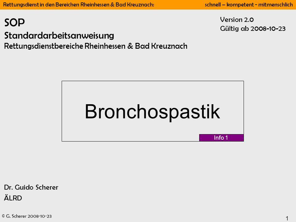 © G. Scherer 2008-10-23 1 Rettungsdienst in den Bereichen Rheinhessen & Bad Kreuznach: schnell – kompetent - mitmenschlich SOP Standardarbeitsanweisun