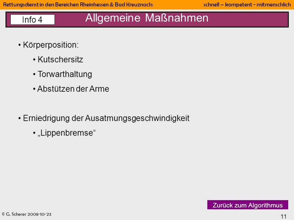 © G. Scherer 2008-10-23 11 Rettungsdienst in den Bereichen Rheinhessen & Bad Kreuznach: schnell – kompetent - mitmenschlich Allgemeine Maßnahmen Info