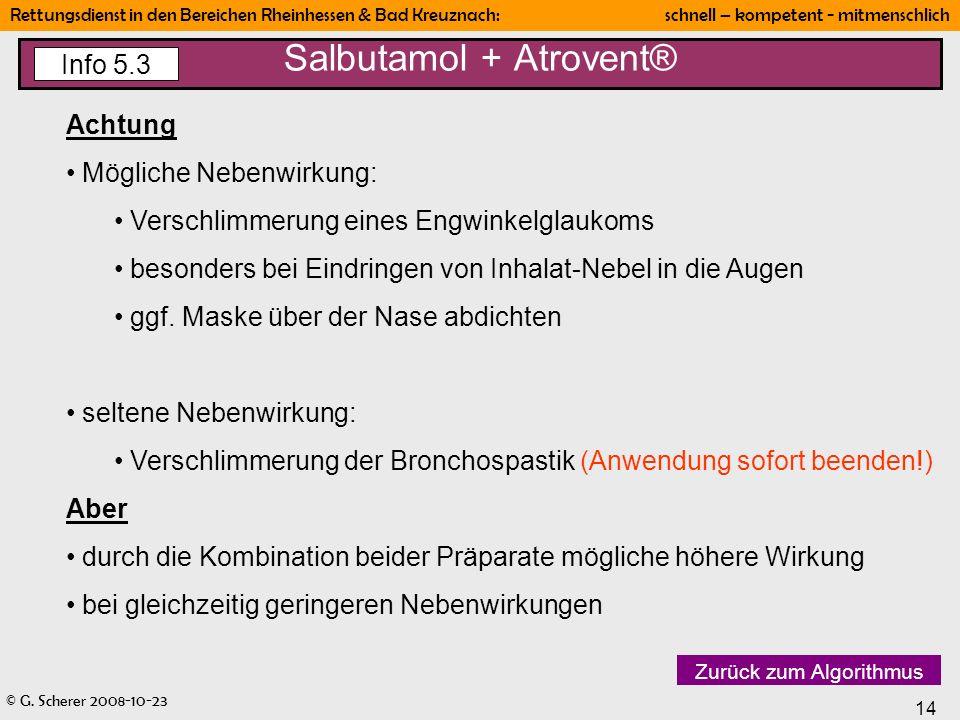 © G. Scherer 2008-10-23 14 Rettungsdienst in den Bereichen Rheinhessen & Bad Kreuznach: schnell – kompetent - mitmenschlich Achtung Mögliche Nebenwirk