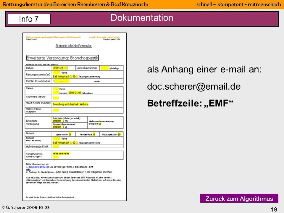 © G. Scherer 2008-10-23 19 Rettungsdienst in den Bereichen Rheinhessen & Bad Kreuznach: schnell – kompetent - mitmenschlich Dokumentation Zurück zum A