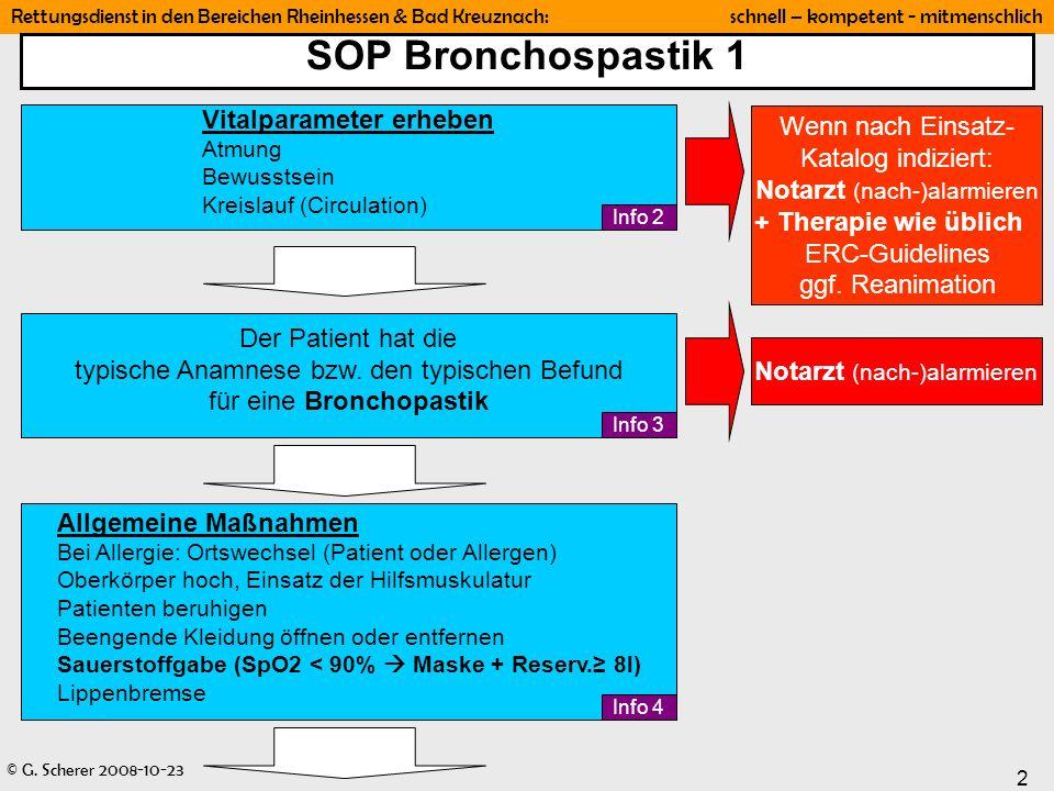 © G. Scherer 2008-10-23 2 Rettungsdienst in den Bereichen Rheinhessen & Bad Kreuznach: schnell – kompetent - mitmenschlich SOP Bronchospastik 1 Der Pa