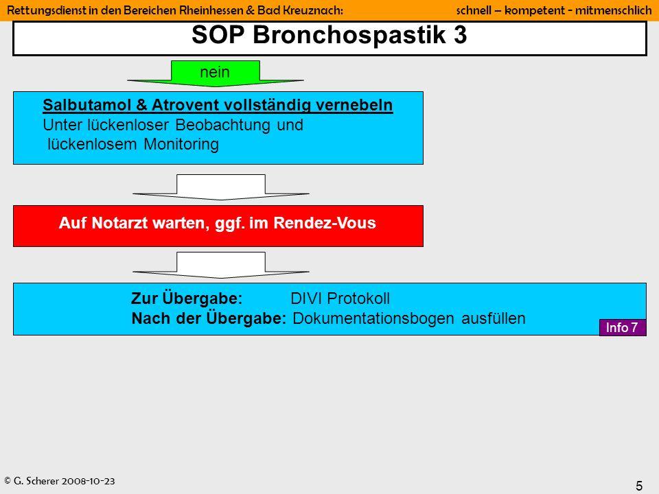© G. Scherer 2008-10-23 5 Rettungsdienst in den Bereichen Rheinhessen & Bad Kreuznach: schnell – kompetent - mitmenschlich SOP Bronchospastik 3 Salbut