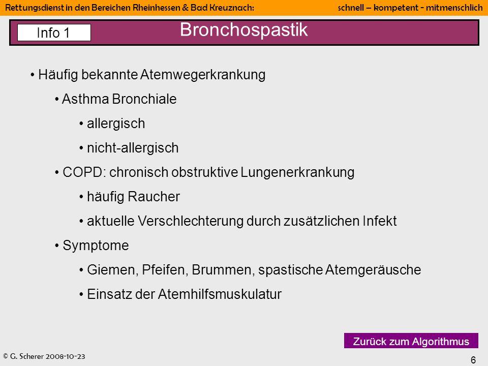 © G. Scherer 2008-10-23 6 Rettungsdienst in den Bereichen Rheinhessen & Bad Kreuznach: schnell – kompetent - mitmenschlich Bronchospastik Info 1 Häufi