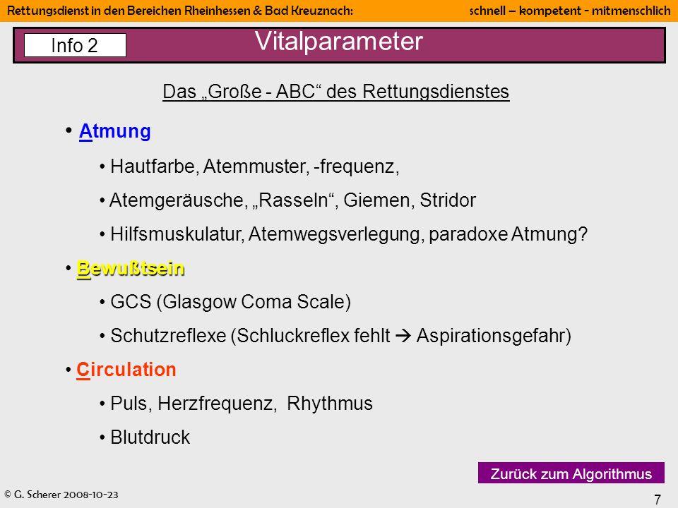 © G. Scherer 2008-10-23 7 Rettungsdienst in den Bereichen Rheinhessen & Bad Kreuznach: schnell – kompetent - mitmenschlich Vitalparameter Das Große -