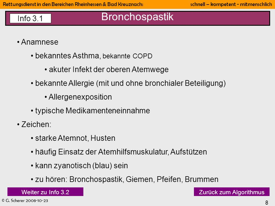 © G. Scherer 2008-10-23 8 Rettungsdienst in den Bereichen Rheinhessen & Bad Kreuznach: schnell – kompetent - mitmenschlich Bronchospastik Info 3.1 Ana