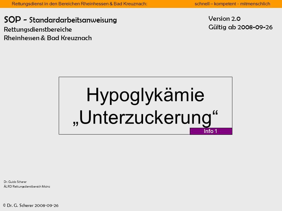 Rettungsdienst in den Bereichen Rheinhessen & Bad Kreuznach: schnell – kompetent - mitmenschlich © Dr. G. Scherer 2008-09-26 Dr. Guido Scherer ÄLRD Re