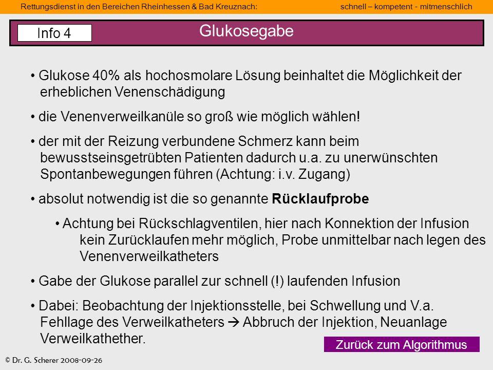 Rettungsdienst in den Bereichen Rheinhessen & Bad Kreuznach: schnell – kompetent - mitmenschlich © Dr. G. Scherer 2008-09-26 Glukosegabe Zurück zum Al