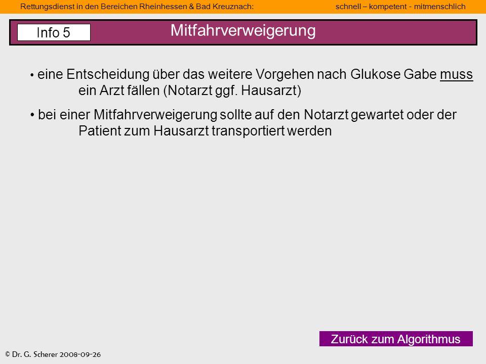 Rettungsdienst in den Bereichen Rheinhessen & Bad Kreuznach: schnell – kompetent - mitmenschlich © Dr. G. Scherer 2008-09-26 Mitfahrverweigerung Zurüc