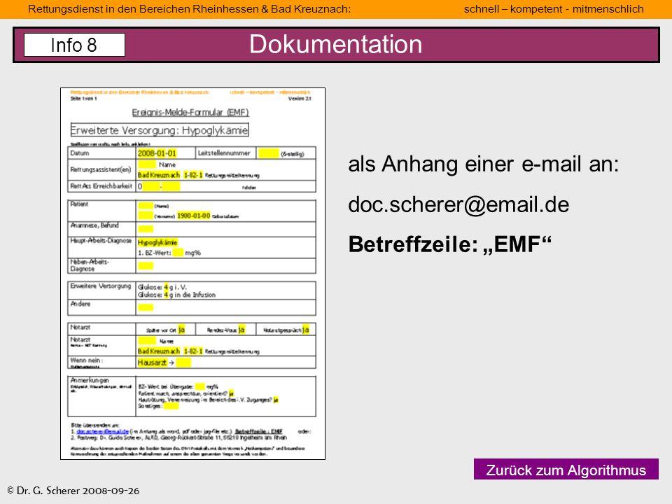 Rettungsdienst in den Bereichen Rheinhessen & Bad Kreuznach: schnell – kompetent - mitmenschlich © Dr. G. Scherer 2008-09-26 Dokumentation Zurück zum