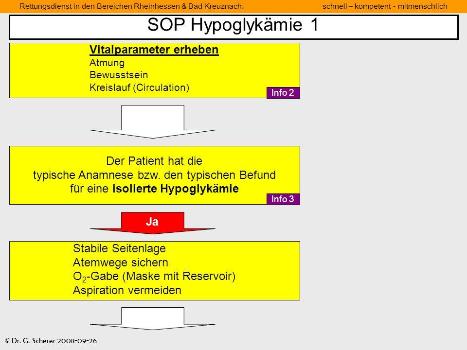Rettungsdienst in den Bereichen Rheinhessen & Bad Kreuznach: schnell – kompetent - mitmenschlich © Dr. G. Scherer 2008-09-26 SOP Hypoglykämie 1 Der Pa