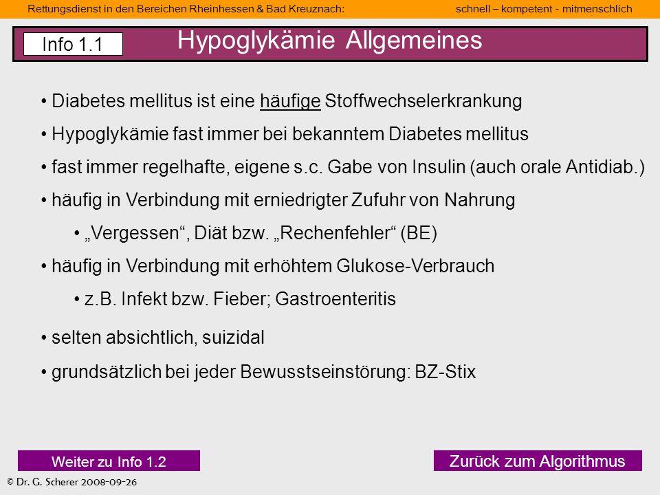 Rettungsdienst in den Bereichen Rheinhessen & Bad Kreuznach: schnell – kompetent - mitmenschlich © Dr. G. Scherer 2008-09-26 Hypoglykämie Allgemeines