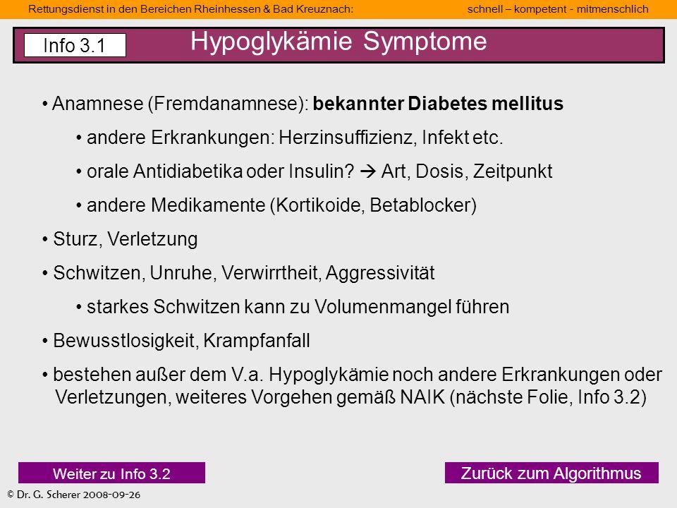 Rettungsdienst in den Bereichen Rheinhessen & Bad Kreuznach: schnell – kompetent - mitmenschlich © Dr. G. Scherer 2008-09-26 Hypoglykämie Symptome Zur