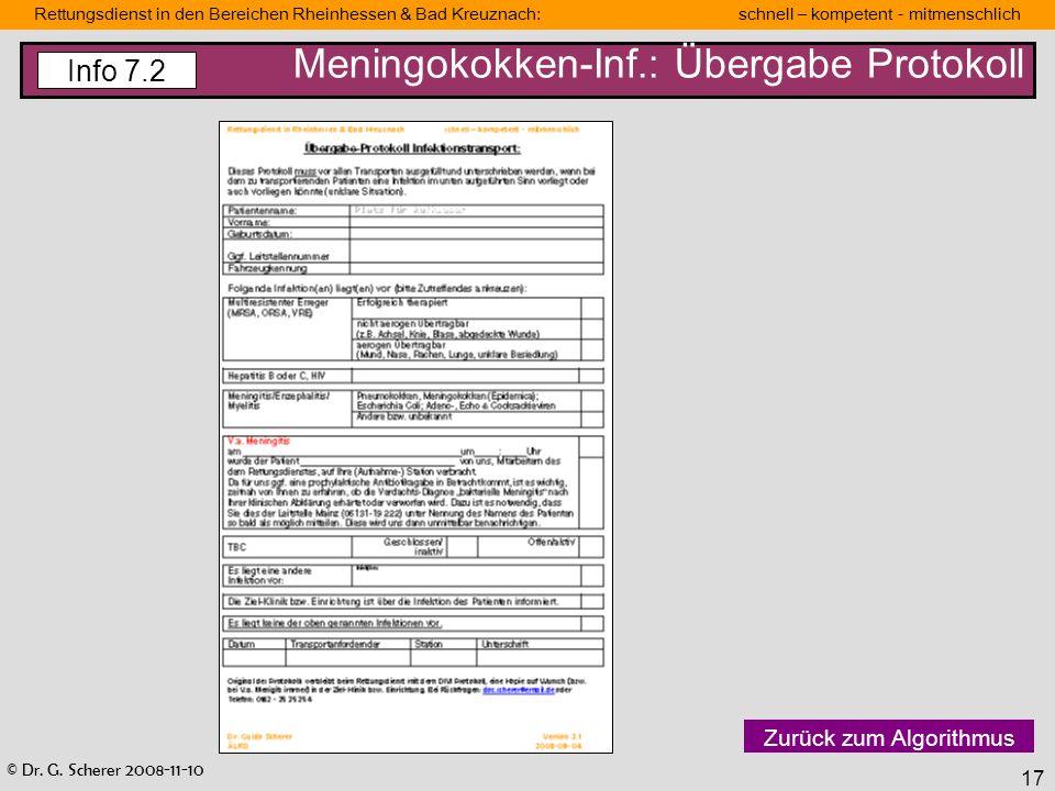 © Dr. G. Scherer 2008-11-10 Rettungsdienst in den Bereichen Rheinhessen & Bad Kreuznach: schnell – kompetent - mitmenschlich 17 Meningokokken-Inf.: Üb