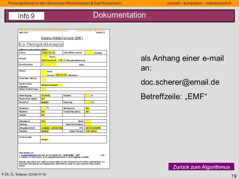 © Dr. G. Scherer 2008-11-10 Rettungsdienst in den Bereichen Rheinhessen & Bad Kreuznach: schnell – kompetent - mitmenschlich 19 Dokumentation Info 9 a