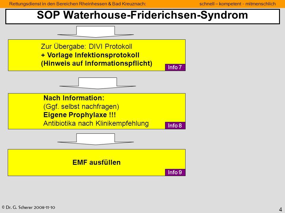 © Dr. G. Scherer 2008-11-10 Rettungsdienst in den Bereichen Rheinhessen & Bad Kreuznach: schnell – kompetent - mitmenschlich 4 Zur Übergabe: DIVI Prot