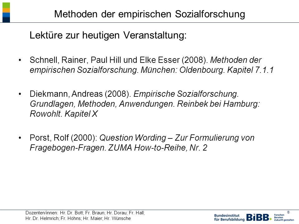 ® Lektüre zur heutigen Veranstaltung: Schnell, Rainer, Paul Hill und Elke Esser (2008). Methoden der empirischen Sozialforschung. München: Oldenbourg.