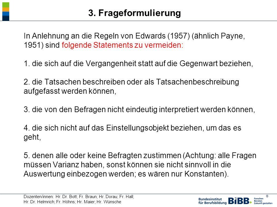 ® In Anlehnung an die Regeln von Edwards (1957) (ähnlich Payne, 1951) sind folgende Statements zu vermeiden: 1. die sich auf die Vergangenheit statt a
