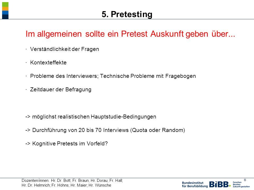 ® Im allgemeinen sollte ein Pretest Auskunft geben über... · Verständlichkeit der Fragen · Kontexteffekte · Probleme des Interviewers; Technische Prob