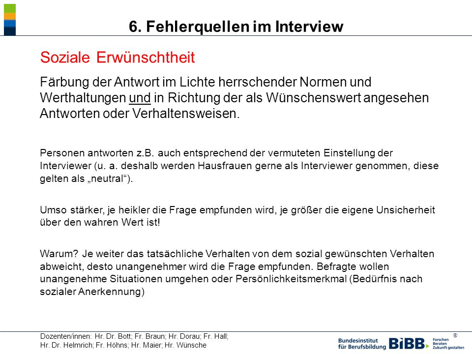 ® Dozenten/innen: Hr. Dr. Bott; Fr. Braun; Hr. Dorau; Fr. Hall; Hr. Dr. Helmrich; Fr. Höhns; Hr. Maier; Hr. Wünsche 6. Fehlerquellen im Interview Sozi