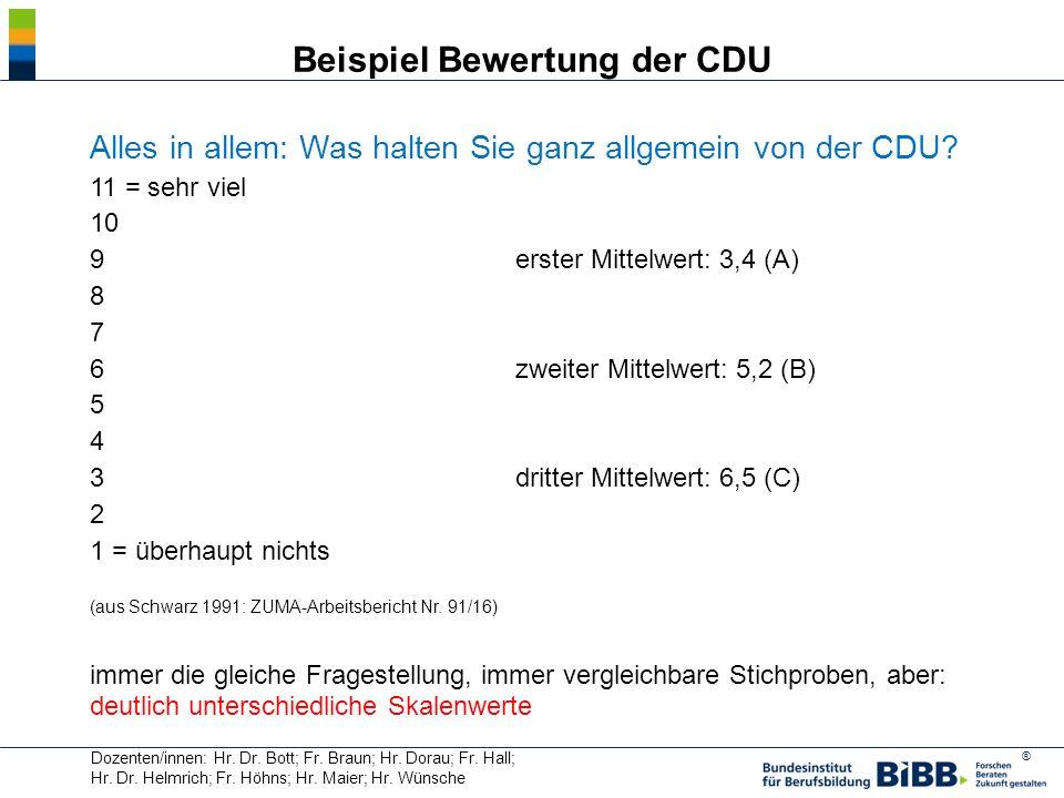 ® Beispiel Bewertung der CDU Alles in allem: Was halten Sie ganz allgemein von der CDU? 11 = sehr viel 10 9 erster Mittelwert: 3,4 (A) 8 7 6 zweiter M