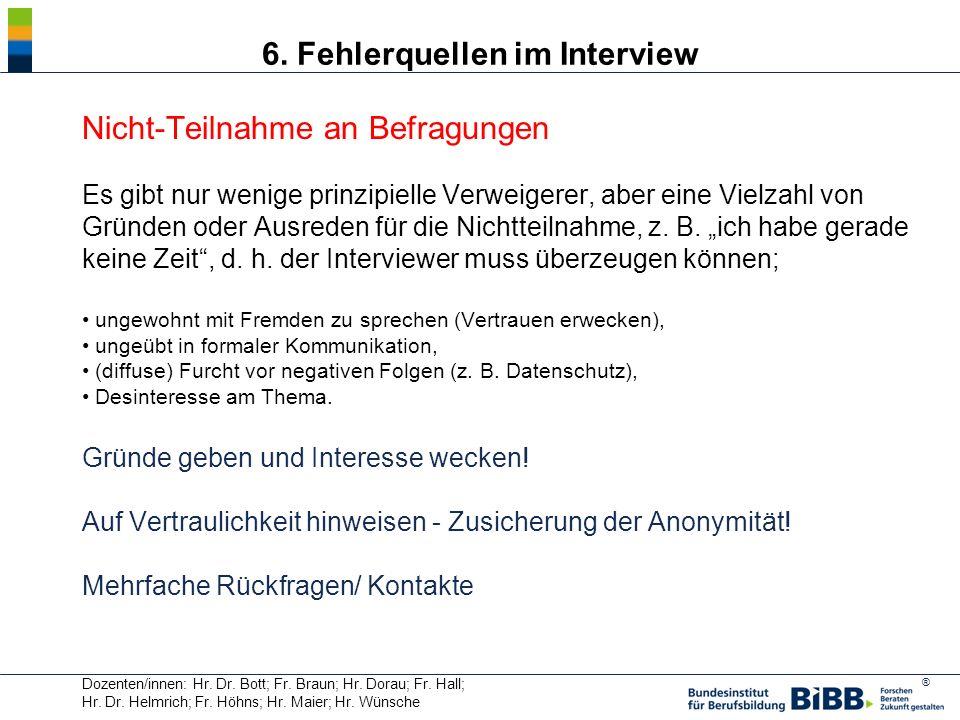 ® Dozenten/innen: Hr. Dr. Bott; Fr. Braun; Hr. Dorau; Fr. Hall; Hr. Dr. Helmrich; Fr. Höhns; Hr. Maier; Hr. Wünsche 6. Fehlerquellen im Interview Nich