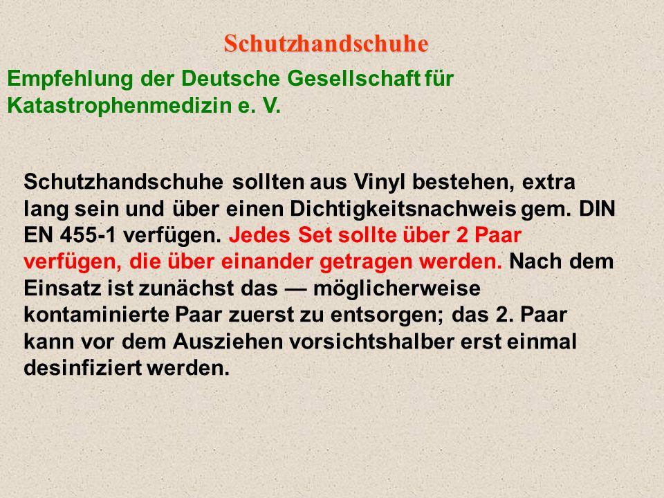 Schutzhandschuhe sollten aus Vinyl bestehen, extra lang sein und über einen Dichtigkeitsnachweis gem. DIN EN 455-1 verfügen. Jedes Set sollte über 2 P