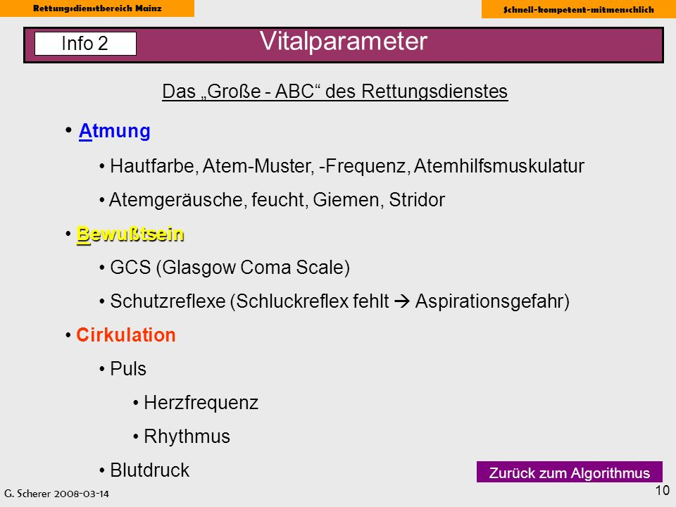 G. Scherer 2008-03-14 Rettungsdienstbereich Mainz Schnell-kompetent-mitmenschlich 10 Vitalparameter Das Große - ABC des Rettungsdienstes Atmung Hautfa