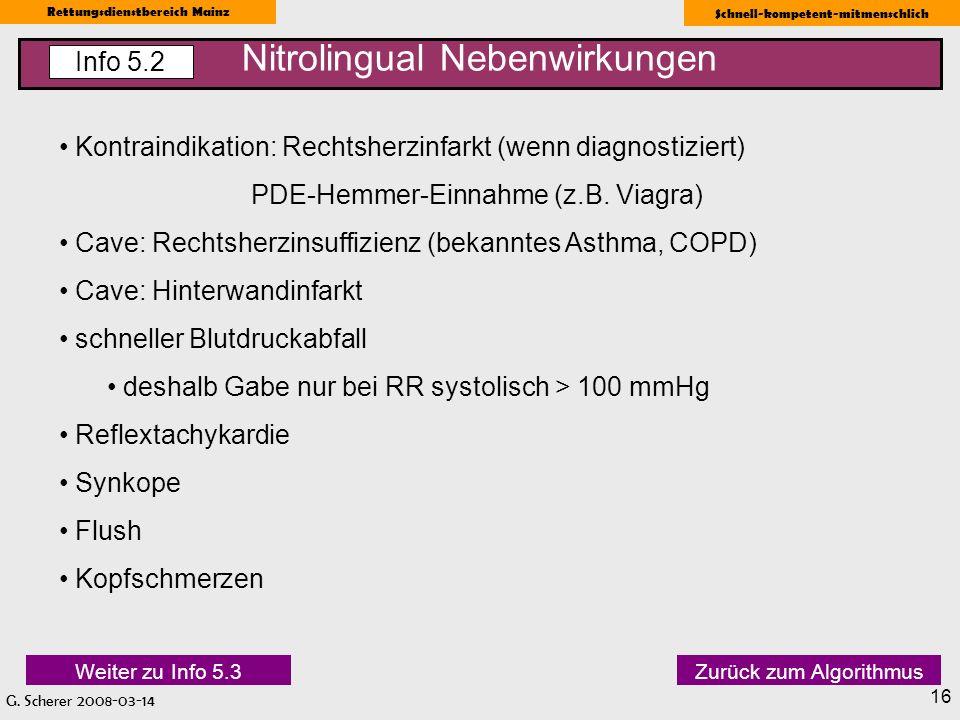 G. Scherer 2008-03-14 Rettungsdienstbereich Mainz Schnell-kompetent-mitmenschlich 16 Nitrolingual Nebenwirkungen Info 5.2 Kontraindikation: Rechtsherz