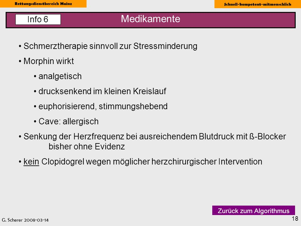 G. Scherer 2008-03-14 Rettungsdienstbereich Mainz Schnell-kompetent-mitmenschlich 18 Medikamente Info 6 Schmerztherapie sinnvoll zur Stressminderung M
