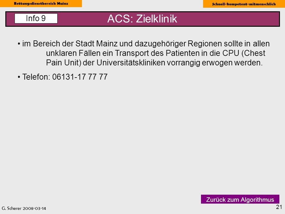G. Scherer 2008-03-14 Rettungsdienstbereich Mainz Schnell-kompetent-mitmenschlich 21 ACS: Zielklinik Info 9 im Bereich der Stadt Mainz und dazugehörig