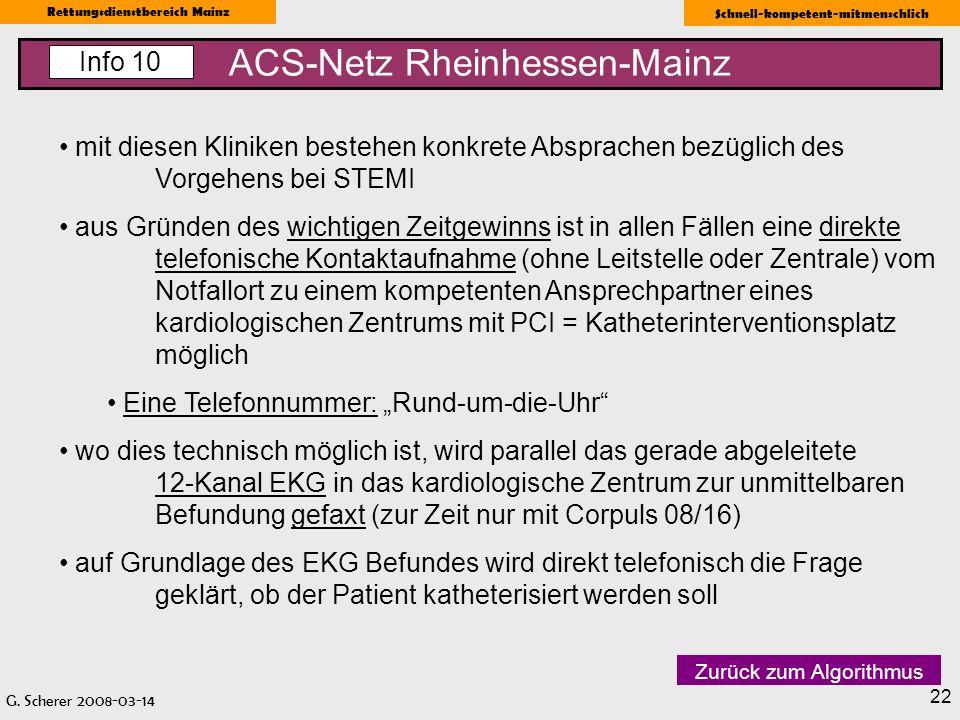 G. Scherer 2008-03-14 Rettungsdienstbereich Mainz Schnell-kompetent-mitmenschlich 22 ACS-Netz Rheinhessen-Mainz Info 10 mit diesen Kliniken bestehen k