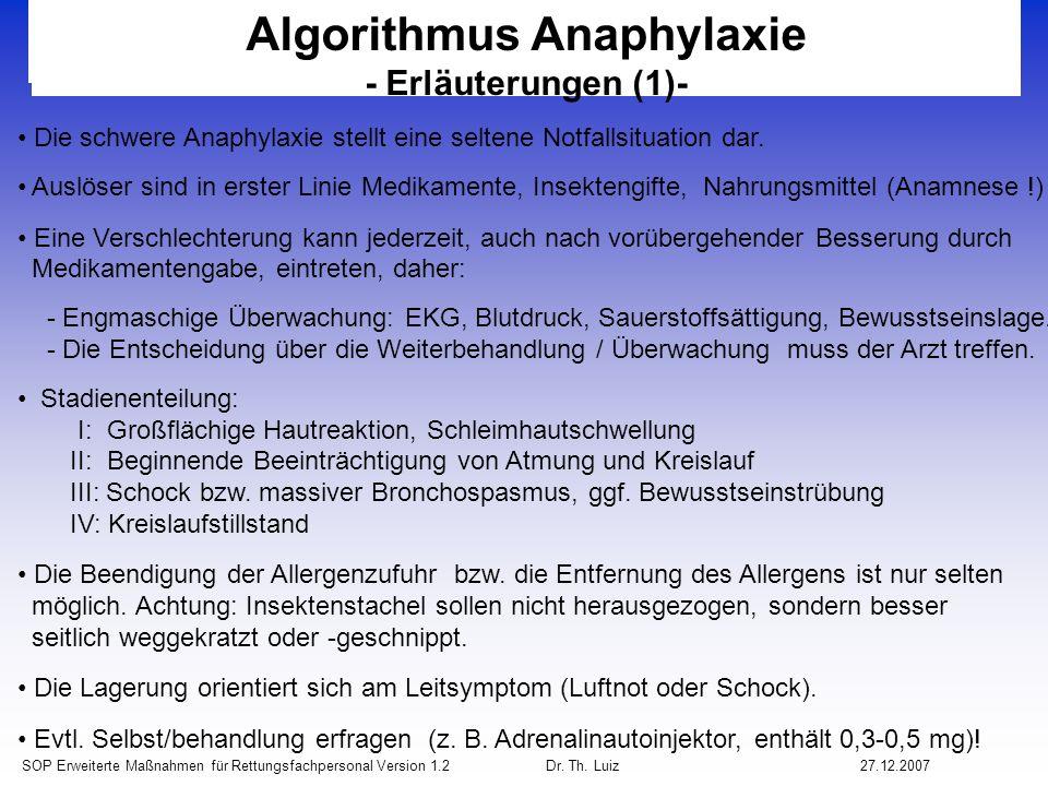 SOP Erweiterte Maßnahmen für Rettungsfachpersonal Version 1.2 Dr. Th. Luiz27.12.2007 Algorithmus Anaphylaxie - Erläuterungen (1)- Die schwere Anaphyla