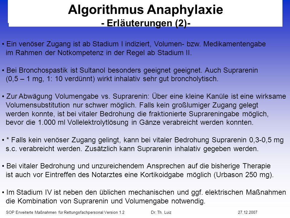SOP Erweiterte Maßnahmen für Rettungsfachpersonal Version 1.2 Dr. Th. Luiz27.12.2007 Algorithmus Anaphylaxie - Erläuterungen (2)- Ein venöser Zugang i