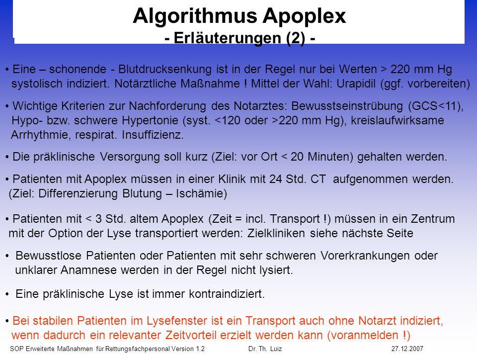 SOP Erweiterte Maßnahmen für Rettungsfachpersonal Version 1.2 Dr. Th. Luiz27.12.2007 Algorithmus Apoplex - Erläuterungen (2) - Eine – schonende - Blut