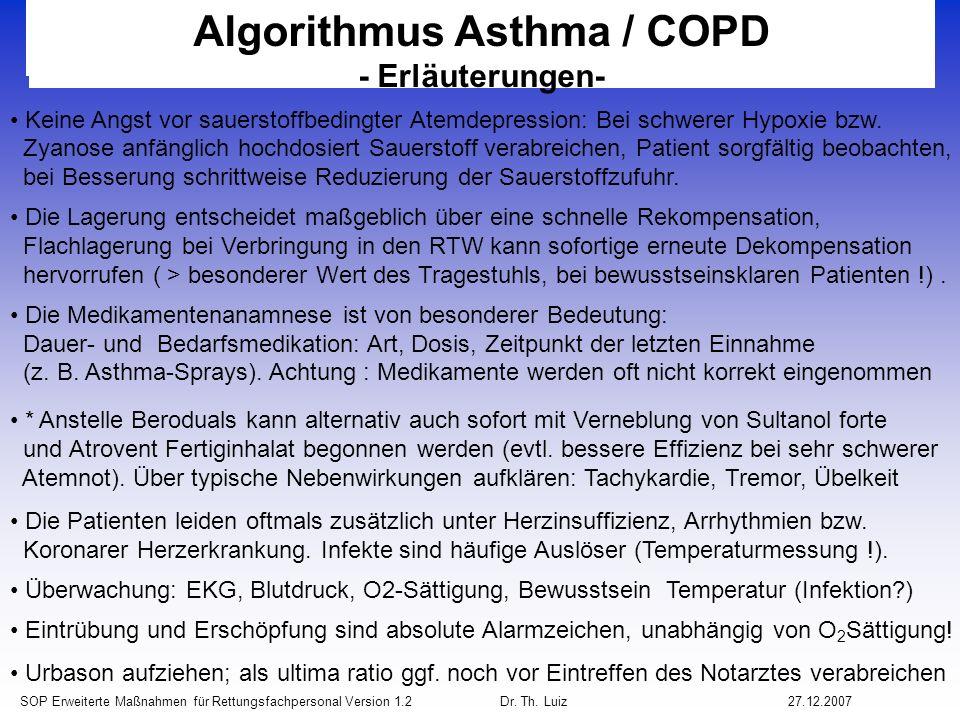 SOP Erweiterte Maßnahmen für Rettungsfachpersonal Version 1.2 Dr. Th. Luiz27.12.2007 Algorithmus Asthma / COPD - Erläuterungen- Keine Angst vor sauers