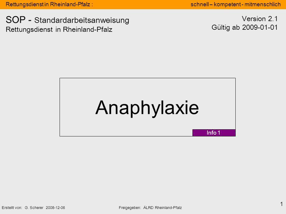 Rettungsdienst in Rheinland-Pfalz : schnell – kompetent - mitmenschlich Erstellt von: G. Scherer 2008-12-06Freigegeben: ÄLRD Rheinland-Pfalz 1 Anaphyl