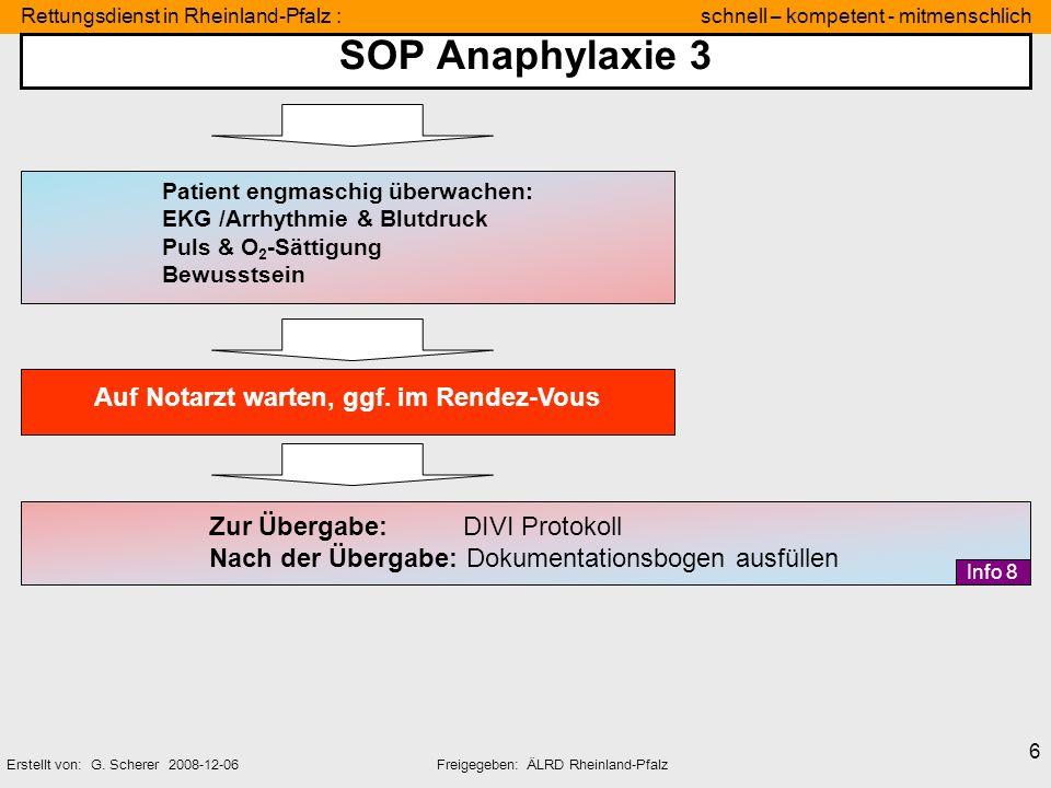 Rettungsdienst in Rheinland-Pfalz : schnell – kompetent - mitmenschlich Erstellt von: G. Scherer 2008-12-06Freigegeben: ÄLRD Rheinland-Pfalz 6 SOP Ana
