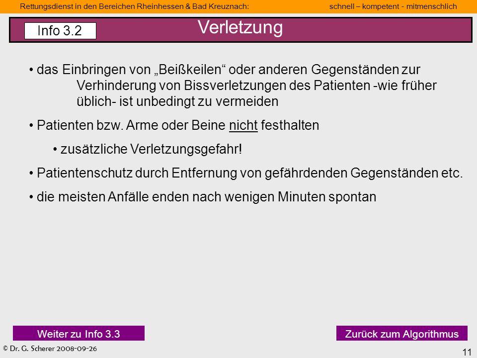 © Dr. G. Scherer 2008-09-26 11 Rettungsdienst in den Bereichen Rheinhessen & Bad Kreuznach: schnell – kompetent - mitmenschlich das Einbringen von Bei