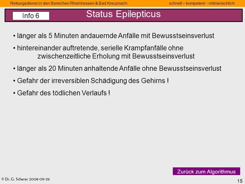© Dr. G. Scherer 2008-09-26 15 Rettungsdienst in den Bereichen Rheinhessen & Bad Kreuznach: schnell – kompetent - mitmenschlich länger als 5 Minuten a