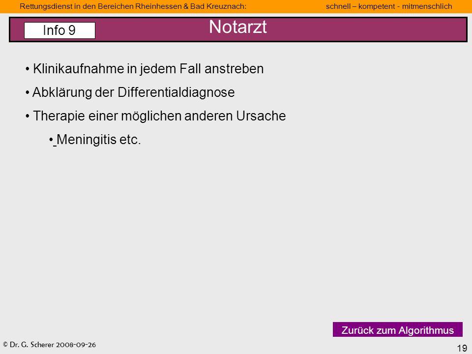© Dr. G. Scherer 2008-09-26 19 Rettungsdienst in den Bereichen Rheinhessen & Bad Kreuznach: schnell – kompetent - mitmenschlich Klinikaufnahme in jede