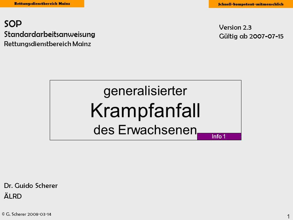© G. Scherer 2008-03-14 Rettungsdienstbereich Mainz Schnell-kompetent-mitmenschlich 1 SOP Standardarbeitsanweisung Rettungsdienstbereich Mainz Dr. Gui