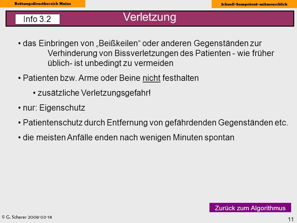 © G. Scherer 2008-03-14 Rettungsdienstbereich Mainz Schnell-kompetent-mitmenschlich 11 das Einbringen von Beißkeilen oder anderen Gegenständen zur Ver