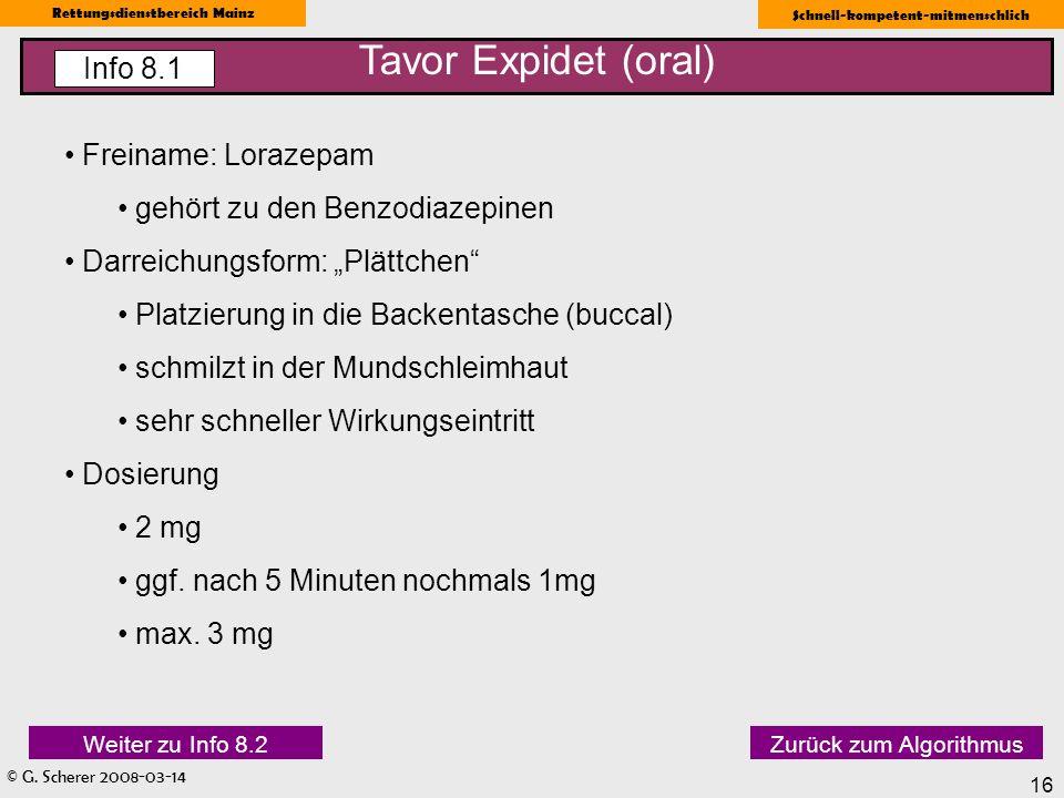 © G. Scherer 2008-03-14 Rettungsdienstbereich Mainz Schnell-kompetent-mitmenschlich 16 Freiname: Lorazepam gehört zu den Benzodiazepinen Darreichungsf